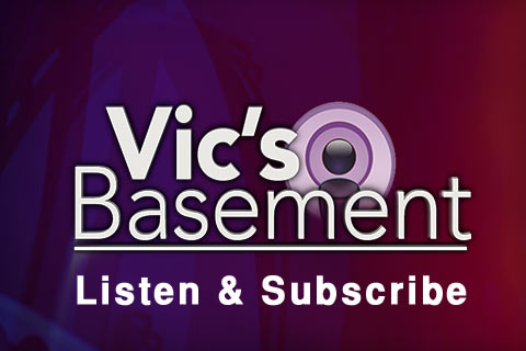 Listen and Subscribe to Vic's Basement